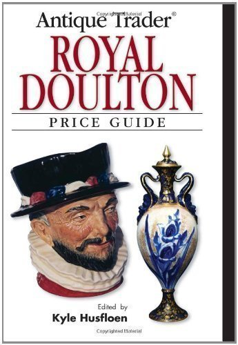 Antique Trader Royal Doulton US Price Guide (Antique Trader Royal Doulton Price Guide) published by KP Books (2007) (Antiques Doulton Royal)