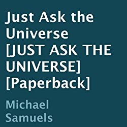 Just Ask the Universe