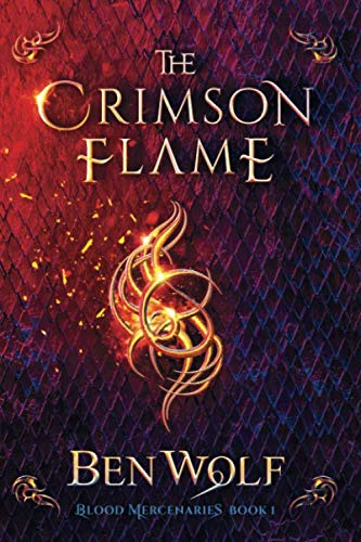 - The Crimson Flame: A Sword and Sorcery Dark Fantasy Novel (Blood Mercenaries)