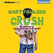 Crush: The Theory, Practice and Destructive Properties of Love | Gary Paulsen