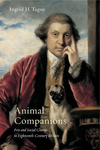 Animal Companions  Pets And Social Change In Eighteenth Century Britain  Animalibus