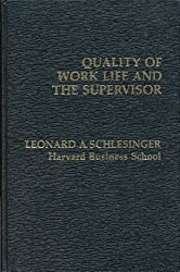 Quality of Work Life and the Supervisor