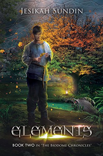 Eco Elements - Elements (The Biodome Chronicles series Book 2)