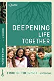 Fruit of the Spirit (Deepening Life Together) 2nd Edition, Lifetogether, 1941326188