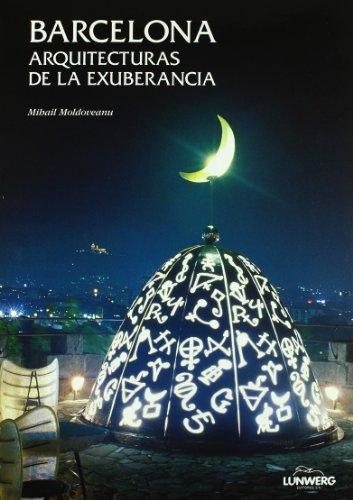 Descargar Libro Barcelona. Arquitecturas De La Exhuberancia Mihail Moldoveanu