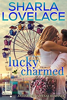 Lucky Charmed (Charmed in Texas) by [Lovelace, Sharla]