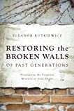 img - for Restoring The Broken Walls of Past Generations book / textbook / text book