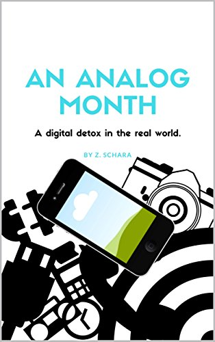 An Analog Month: A digital detox in the real world.