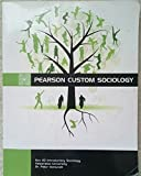 img - for Pearson Custom Sociology (Soc 110 Introductory Sociology Valparaiso University Dr. Peter Venturelli) book / textbook / text book