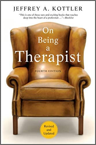 On Being A Therapist 4th Edition Jeffrey Kottler 9780470565476 Amazon Books