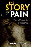 img - for The Story of Pain: From Prayer to Painkillers book / textbook / text book