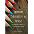 Special Education At Home: Out of the Box Learning for Out of the Box Learners