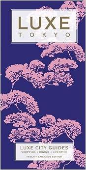 //DJVU\\ LUXE Tokyo: New Edition Including Free Mobile App (Luxe City Guides). renowned Bolsa festival still South single acciones encuesta 51eX4qsQAmL._SY344_BO1,204,203,200_