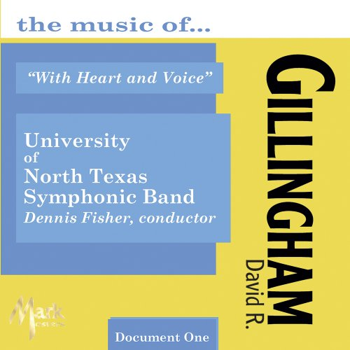 The Music of David R. Gillingham, Vol. 1: With Heart and Voice