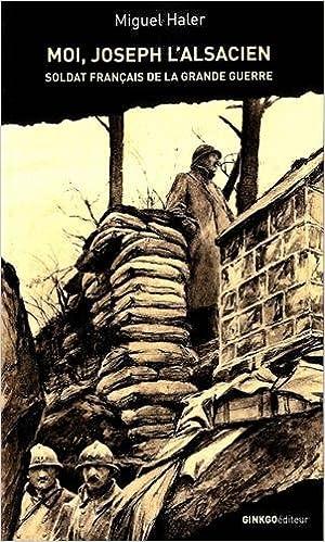 Téléchargement Moi, Joseph l'Alsacien : Soldat français de la Grande Guerre epub, pdf