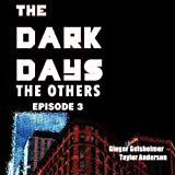 The Dark Days: The Others, Episode 3