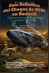 Guía Definitiva del Choque de OVNI en Roswell: Una Visita a los Lugares Más Misteriosos de Roswell, Nuevo México (Spanish Edition) Paperback