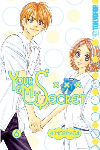 By Ai Morinaga Your and My Secret, Vol. 6 (1st First Edition) [Paperback] PDF