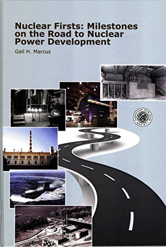 Nuclear Firsts: Milestones on the Road to Nuclear Power Development