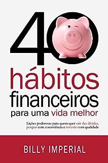40 Hábitos Financeiros Para Uma Vida Melhor