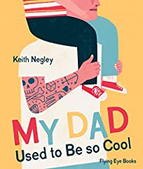 Keith Negley's playful and emotional art tells this story of a new father who is no longer the cool guy he once was. He looks back wistfully on his crazy times playing in a band, riding a motorcycle, and getting tattoos. Those days may be beh...