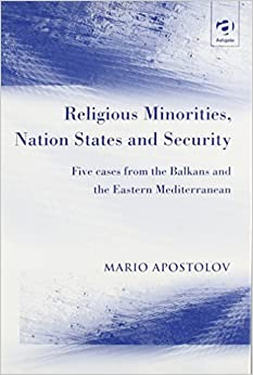 Religious Minorities, Nation States and Security: Five Cases from the Balkans and the Eastern Mediterranean