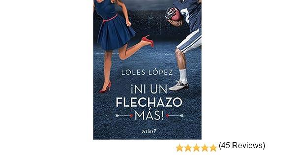 Ni un flechazo más eBook: Lopez, Loles: Amazon.es: Tienda Kindle