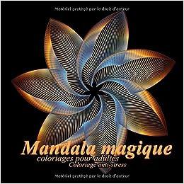Mandala Magique Coloriages Pour Adultes Coloriage Anti Stress