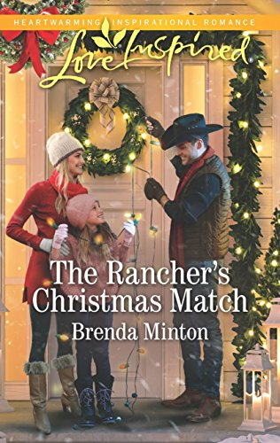 The Rancher's Christmas Match: A Fresh-Start Family Romance (Mercy Ranch) ()