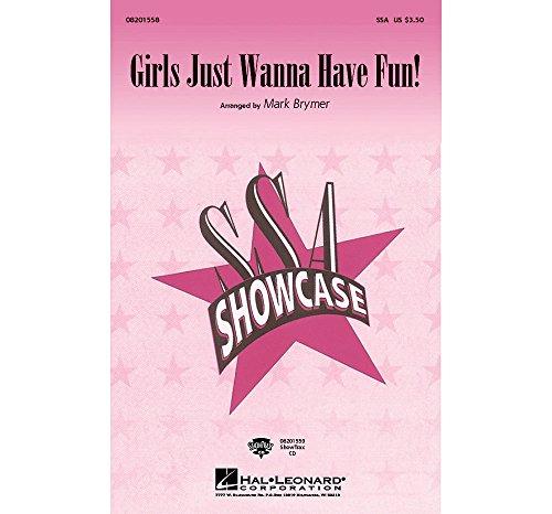 Hal Leonard Girls Just Wanna Have Fun SSA arranged by Mark Brymer (Girls Just Wanna Have Fun Sheet Music)