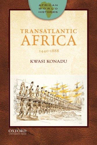 Transatlantic Africa: 1440-1888 (African World Histories)