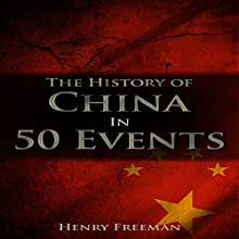 The History of China in 50 Events: History by Country Timeline, Book 2 Audiobook by Henry Freeman Narrated by Bridger Conklin