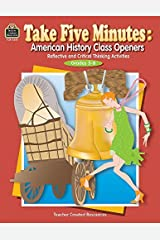 Take Five Minutes: American History Class Openers: Reflective and Critical Thinking Activities, Grades 5-8 (Take Five Minutes (Teacher Created Resources)) by D. Antonio Cantu (2002-02-01) Paperback