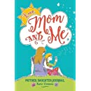 Love, Mom and Me: Mother Daughter Journal