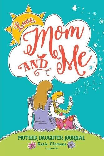 Love, Mom and Me: Mother Daughter Journal (Journal Childrens Art)