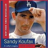 Sandy Koufax: A Lefty's Legacy