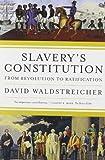Slavery's Constitution, David Waldstreicher, 0809016508