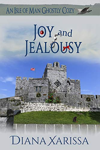 Joy and Jealousy (An Isle of Man Ghostly Cozy Book 10) by [Xarissa, Diana]