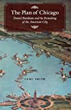 The Plan of Chicago, Carl Smith, 0226764710