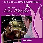 Anna, Berlin (Lese Novelas - Deutsch als Fremdsprache) | Thomas Silvin