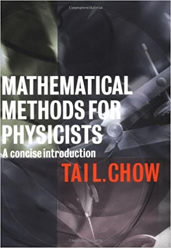 Mathematical methods for physicists a concise introduction tai l mathematical methods for physicists a concise introduction tai l chow 9780521655446 amazon books fandeluxe Image collections