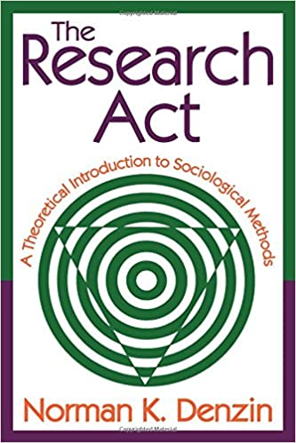 The Research Act: A Theoretical Introduction to Sociological