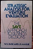 Strategic Analysis for Venture Evaluation, W. R. Park and J. B. Maillie, 0442245076