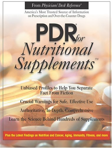 PDR for Nutritional Supplements (Physicians' Desk Reference for Nutritional Supplement) by Sheldon Hendler (2001-03-31) ()