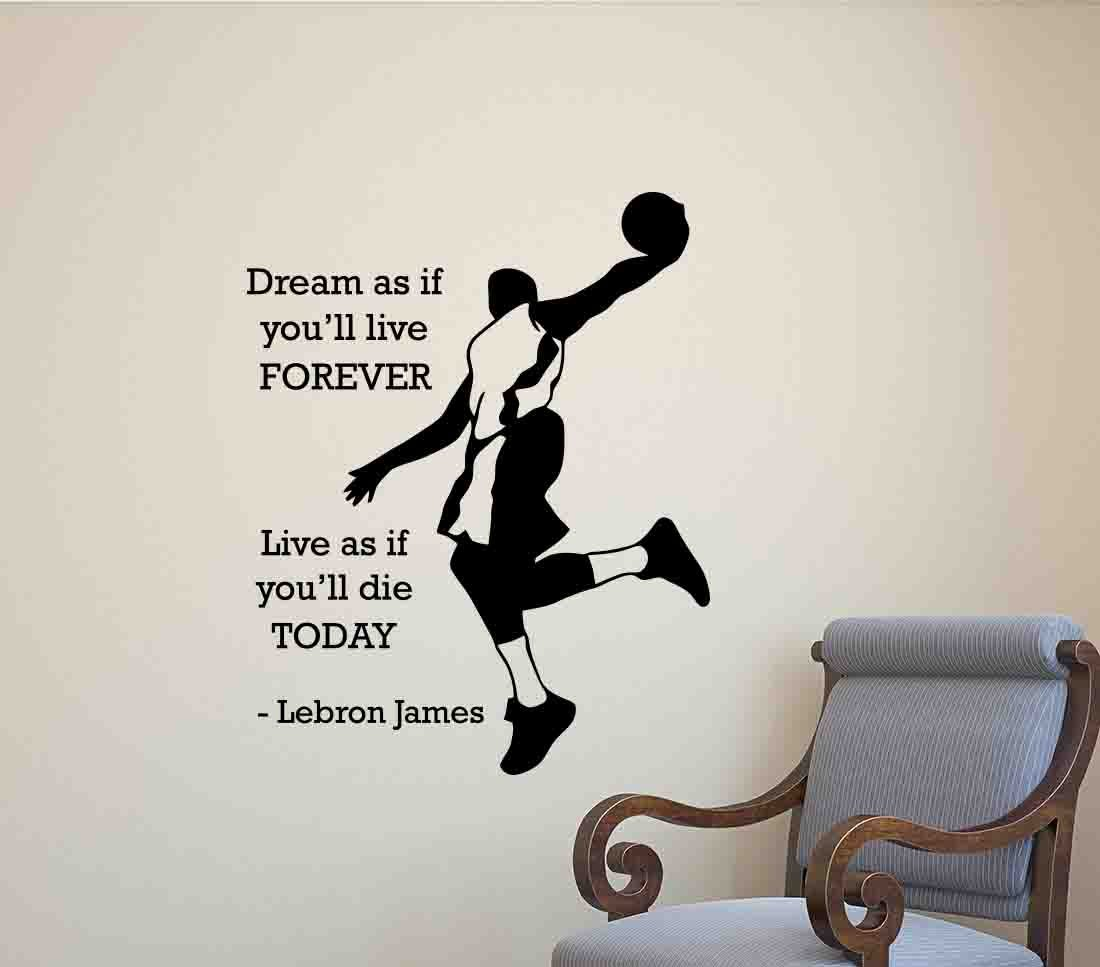 52279e2c5ede4 Amazon.com: Lebron James Wall Decal Dream As If You'll Live Forever ...