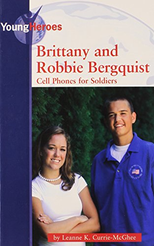 Brittany and Robbie Bergquist: Cell Phones for Soldiers (Young Heroes)