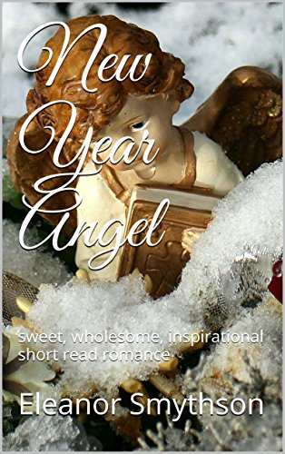 new-year-angel-sweet-wholesome-inspirational-short-read-romance-christmas-angels-book-5