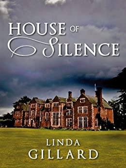 HOUSE OF SILENCE by [Gillard, Linda]