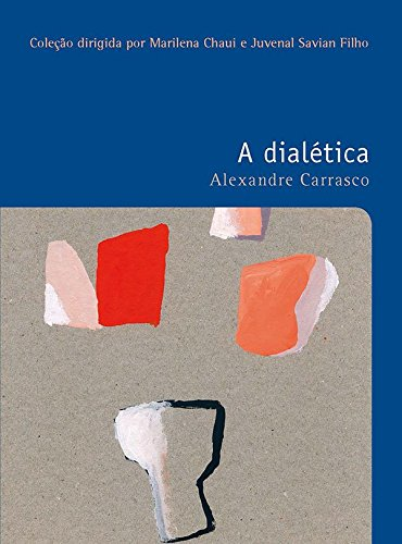 A Dialética - Volume 38. Coleção Filosofias: O Prazer do Pensar