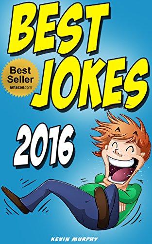 [Ebook] Jokes : Best Jokes 2016 (Jokes, Funny Jokes, Funny Books, Best jokes, Jokes for Kids and Adults) EPUB